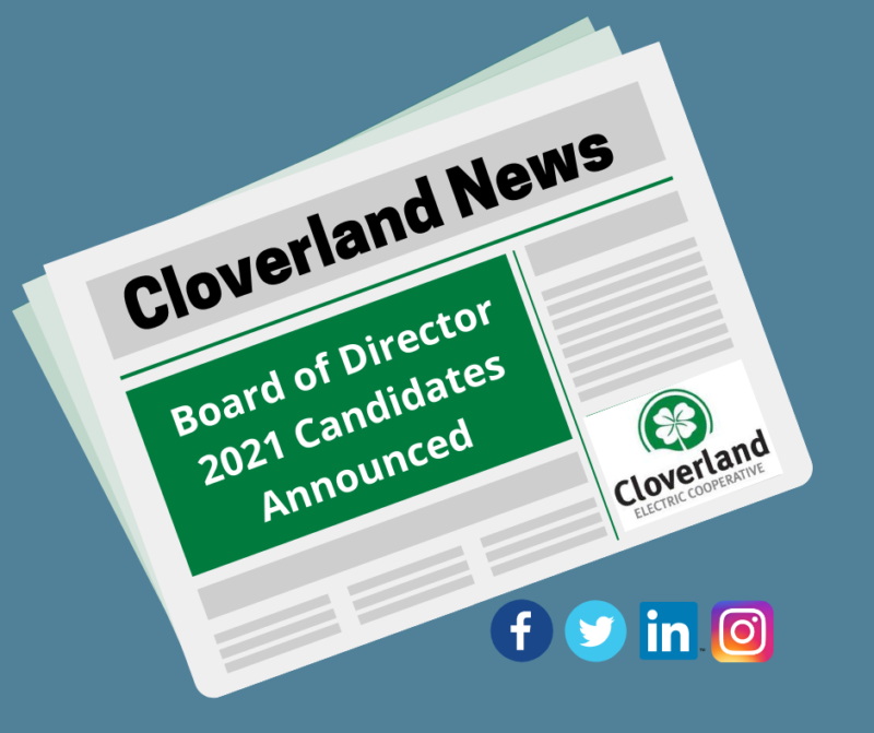 Cloverland News. Board of Directer 2021 Candidates Announced.